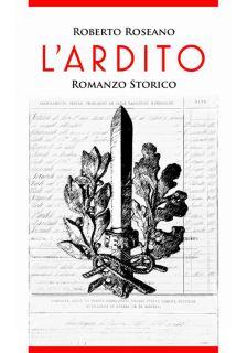 L'Ardito - Romanzo Storico
