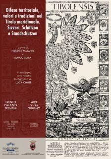 """Difesa territoriale, valori e tradizioni nel Tirolo meridionale. Sizzeri, Schützen e Standschützen"